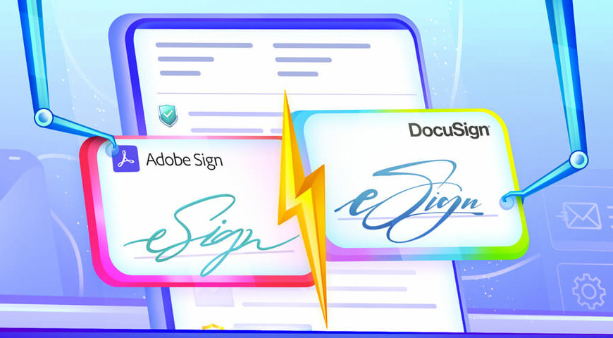 Adobe Sign vs. DocuSign – Which eSignature Software Should You Use?