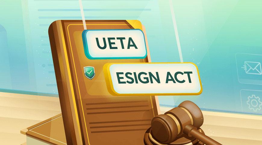 UETA and ESIGN Act – A Practical Guide